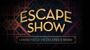 Escape Show